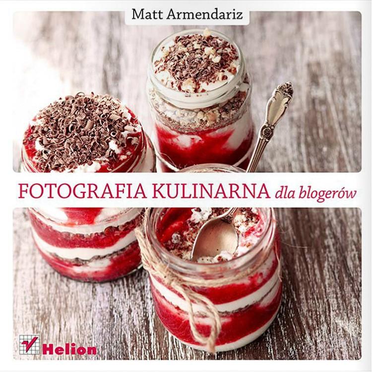 fotografia-kulinarna-dla-blogerow-matt-armendariz-978-83-246-8085-6_0