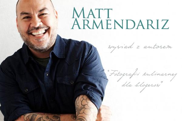 Matt Armendariz - wywiad